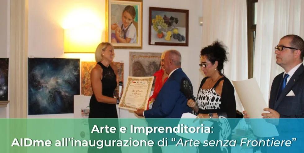 """Arte e Imprenditoria: AIDme all'inaugurazione di """"Arte Senza Frontiere"""""""