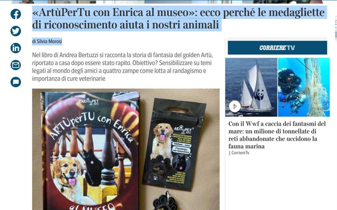 """Parlano di noi: """"ArtùPerTu con Enrica al Museo"""" e AIDmyPET sul Corriere della Sera"""